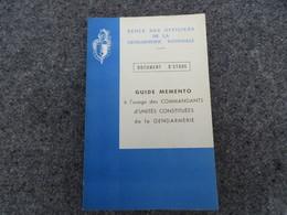 Guide Mémento à L'Usage Des Commandants D'Unités Constituées De La Gendarmerie - Document D'étude - 0/05 - Livres, BD, Revues