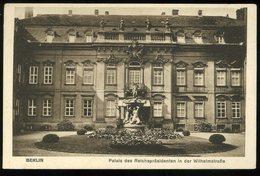 Berlin Palais Des Reichspresidenten  In Der Wilhelmstrasse WMB - Mitte