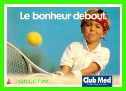 ADVERTISING, PUBLICITÉ - LE BONHEUR DEBOUT - CLUB MÉDITERRANÉE - CIRCULÉE EN 1991 - - Publicité
