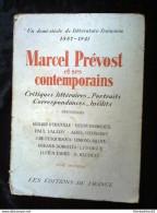 Marcel Prévost Et Ses Contemporains, Un Demi-siècle De Littérature Française Tomes 1 & 2/ Les Editions De France, 1943 - Livres, BD, Revues
