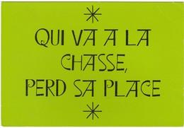 D1431 SÉRIE PROVERBE N°4 - QUI VA A LA CHASSE, PERD SA PLACE - Philosophie & Pensées