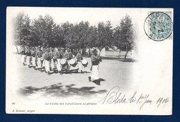 Algérie. Défilé De La Fanfare. La Nouba Des Tirailleurs Algériens.1904 - Algérie