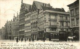 ANVERS LA MAISON CHARLES QUINT A LA GRAND PLACE TRAMWAY - Antwerpen