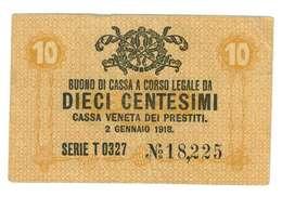 ITALIA REGNO - CASSA VENETA DEI PRESTITI - ANNO 1918 - 10 CENTESIMI - QUALITA' MB -  SERIALE T0327 - 18225 WYSIWYG - [ 1] …-1946 : Kingdom