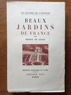 Ernest De GANAY : Beaux Jardins De France, 1950. Envoi Signé. - Livres, BD, Revues