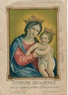 SANTINO Image Pieuse Image Religieuse Holy Card MARIA VERGINE MADONNA DELLA QUERCE - Religion & Esotericism