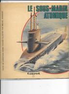 """LE SOUS-MARIN ATOMIQUE  Par CH.H.TAVARD - LANCE-MISSILES """"REDOUTABLE"""" & """"TERRIBLE"""" 1975 - 8 Pages +  Décalcomanies - Barche"""
