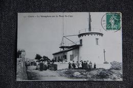 SETE ( CETTE ) - Le Sémaphore Sur Le Mont ST CLAIR - Sete (Cette)