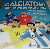 Cacciatori Tutti I Trucchi Per Andare In Goal - Livres, BD, Revues