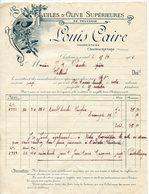 FACTURE ANCIENNE 13 HUILES D'OLIVE SUPERIEURES LOUIS CAIRE A CHATEAURENARD 1906 - Francia