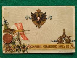 ITALIA  Compagnie Mitraliatrici 907 E 916 - Guerra 1914-18