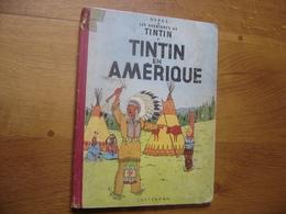 Les Aventures De TINTIN En Amerique HERGE Dos B 21 MAUVAIS ETAT - Tintin