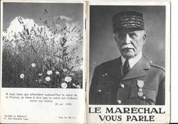 LE MARECHAL (PETAIN) VOUS PARLE - Fascicule De Propagande  Daté 1940 - Nombreuses Photos  - 32 Pages - Documents Historiques