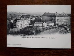 L17/202 Suisse. Fribourg. Rue Du Pére Girard Et Le Séminaire St Charles - FR Fribourg