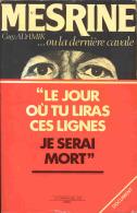 Guy Adamik - Mesrine Ou La Dernière Cavale - Le Jour Où Tu Liras Ces Lignes Je Serai Mort - Ed Carrousel FN 1984 - EO - - Biographie