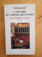 L'affaire Du Chemin Des Dames - Les Comités Secrets - Henri Castex - Guerre 1914-18