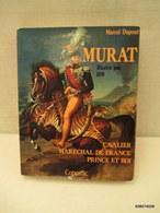MURAT Marechal De Françe Format 21-27 Edition Copernic 332 Pages Tres Bon état - Armes Neutralisées