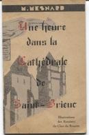 ST BRIEUC - Une HEURE Dans La CATHEDRALE De - De Maurice MESNARD - Illustrations Routiers Du Clan Du Rouvre  - 1947 - Bretagne