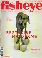 Photographie : Revue Fisheye N° 24 Bestiaire Moderne - Photographie