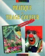 Photographie : Pratique Du Tirage Couleur Par Archambault (ISBN 2901124593 EAN 9782901124597) - Photographie