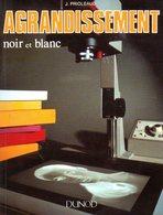 Photographie : Agrandissement Noir Et Blanc Par Prioleaud (ISBN 2100033832 EAN 9782100033836) - Photographie