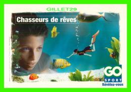 ADVERTISING, PUBLICITÉ - GO SPORT, RÉVÉLEZ-VOUS - CHASSEURS DE RÊVES - - Publicité