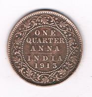 ONE QUARTER ANNA 1913  INDIA /2215/ - Inde