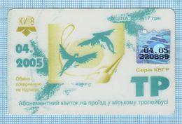 UKRAINE / KYIV / Trolley Bus / Birds Transport Ticket For The Month Of 04/2005 - Abbonamenti