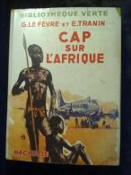 Le Fèvre Et Tranin: Cap Sur L'Afrique/ Hachette, Bibliothèque Verte, 1950 - Livres, BD, Revues