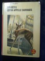 André Demaison: Les Bêtes Qu'on Appelle Sauvages/ Rouge Et Or Souveraine, 1972 - Livres, BD, Revues