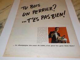 ANCIENNE PUBLICITE TU BOIS T ES PAS BIEN PERRIER  1969 - Affiches