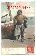 CPA -  Type De Pêcheur En 1911 - L L N° 2004  - Scans Recto-Verso - Visvangst