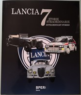 2018 AA. VV. - LANCIA 7 Storie Straordinarie (italiano/ingese) - BPER - Artioli 1899 Editore - Sport