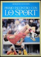 1985 Giordano Gaggioli - Primo Incontro Con Lo Sport - Giunti Nardini Editore - Sport