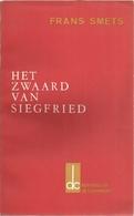 HET ZWAARD VAN SIEGFRIED - FRANS SMETS - UITGAVE N° 37 Voor De LEDEN VAN DE CLAUWAERT-VERENIGING 1968 - Libros, Revistas, Cómics