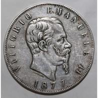 ITALIE - KM 8.4 - 5 LIRE 1877 R - VITOR EMMANUEL II - TTB - 1861-1878 : Vittoro Emanuele II