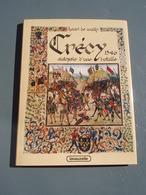Crécy Autopsie D'une Bataille 1346 CRECY-EN-PONTHIEU (Somme) Beau Livre - Livres