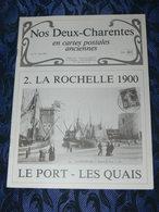 NOS DEUX CHARENTES EN CPA N° 17 /  LA  ROCHELLE 1900 / SAINTES / ROCHEFORT / ROYAN / OLERON / SAUJON - Poitou-Charentes