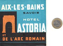ETIQUETA DE HOTEL  - HOTEL ASTORIA   -AIX LES BAINS  -FRANCIA - Etiquettes D'hotels