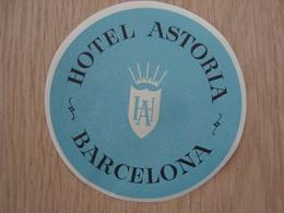 ETIQUETTE D'HOTEL ASTORIA BARCELONA - Hotel Labels