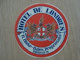 ETIQUETTE D'HOTEL DE LONDRES R.BLAKE BRUGES - Etiketten Van Hotels