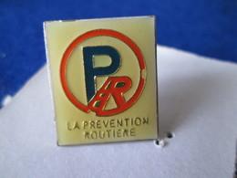 PIN'S    PR  PREVENTION ROUTIERE - Badges