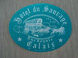 ETIQUETTE D'HOTEL DU SAUVAGE RUE ROYALE CALAIS - Etiquettes D'hotels