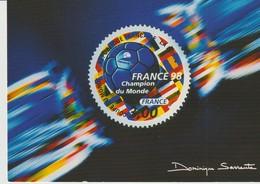 C.P. - PHOTO - FRANCE 98 - CHAMPION DU MONDE - FRANCE - DOMINIQUE SARRAUTE - TIMBRE ROND DESSINE PAR LOUIS BRIAT - LA PO - Football