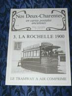 NOS DEUX CHARENTES EN CPA N° 26 / LA ROCHELLE TRAMWAY 1900  / SAINTES / ROCHEFORT / ROYAN / OLERON / SAUJON - Poitou-Charentes