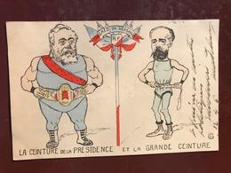 1 CPA Politique Satirique La Ceinture De La Presidence Et La Grande Ceinture Congres De Versailles G E - Satiriques
