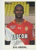 C.P. - PHOTO - ASSOCIATION SPORTIVE DE MONACO - FOOTBALL CLUB - SAISON 2001/2002 - ERIC ABIDAL - DEDICACEE - FEDCOM - PH - Football