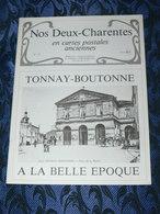 NOS DEUX CHARENTES EN CPA N° 32 /  TONNAY BOUTONNE 1900 / SAINTES / ROCHEFORT / ROYAN / OLERON / SAUJON - Poitou-Charentes
