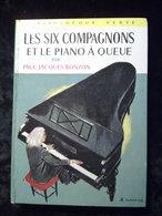 Paul-Jacques Bonzon: Les Six Compagnons Et Le Piano à Queue/ Biblio. Verte, 1964 - Bücher, Zeitschriften, Comics