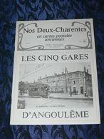 NOS DEUX CHARENTES EN CPA N° 33 /  ANGOULEME GARE TRAIN TRAMWAY 1900 / SAINTES / ROCHEFORT / ROYAN / OLERON / SAUJON - Poitou-Charentes